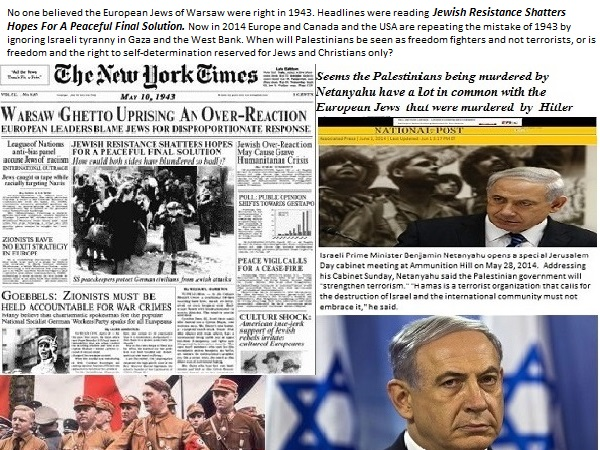 Life for Palestinians under Netanyahu's thumb akin to life for European Jews under Hitler's thumb. Ghettos, mass murder and a sense of utter hopelessness! I hope we do not make the same mistake and let the Palestinians suffer the same fate as the Jews of Europe.